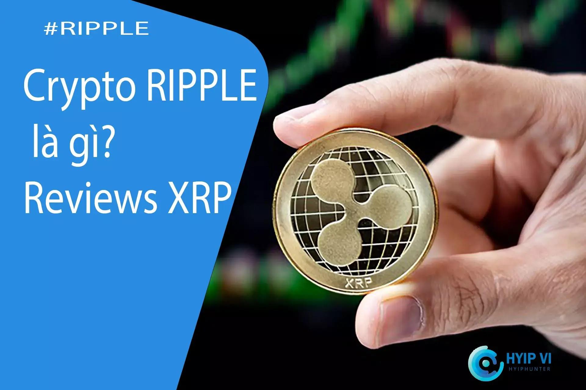 RIPPLE là gì? Đánh giá chi tiết ưu nhược điểm