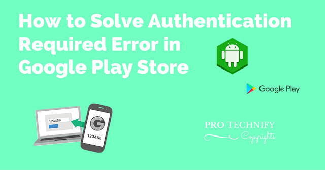 Authentication required error play store