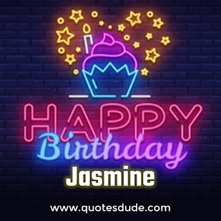 A collection of some images for Jasmine's Birthday with beautiful cards, quotes, and images for him.