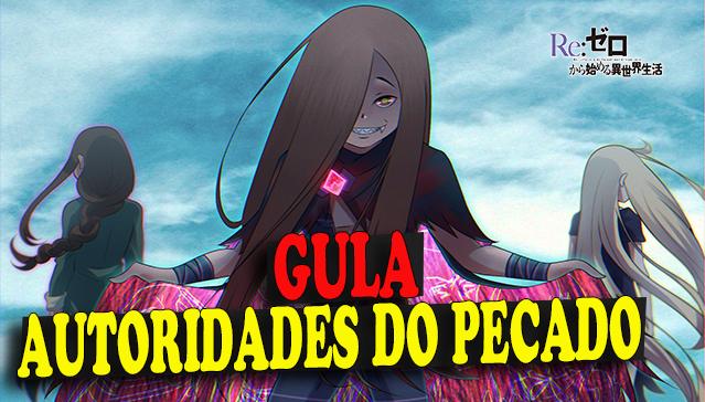 AUTORIDADES DO PECADO DE RE:ZERO -  GULA -  Parte 02