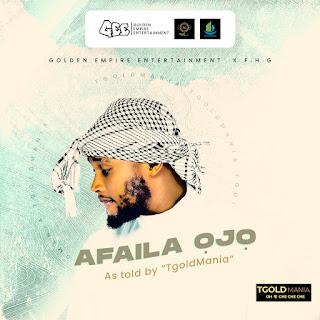 [Music] TGold Mania - Afaila Ojo.mp3