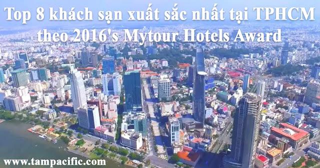 Top 8 khách sạn xuất sắc nhất tại TPHCM theo 2016's Mytour Hotels Award