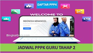 Info Jadwal seleksi PPPK Guru Tahap 2 dan 3 Tahun 2021