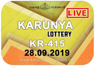 KeralaLotteryResult.net, kerala lottery kl result, yesterday lottery results, lotteries results, keralalotteries, kerala lottery, keralalotteryresult, kerala lottery result, kerala lottery result live, kerala lottery today, kerala lottery result today, kerala lottery results today, today kerala lottery result, Karunya lottery results, kerala lottery result today Karunya, Karunya lottery result, kerala lottery result Karunya today, kerala lottery Karunya today result, Karunya kerala lottery result, live Karunya lottery KR-415, kerala lottery result 28.09.2019 Karunya KR 415 28 September 2019 result, 28 09 2019, kerala lottery result 28-09-2019, Karunya lottery KR 415 results 28-09-2019, 28/09/2019 kerala lottery today result Karunya, 28/9/2019 Karunya lottery KR-415, Karunya 28.09.2019, 28.09.2019 lottery results, kerala lottery result September 28 2019, kerala lottery results 28th September 2019, 28.09.2019 week KR-415 lottery result, 28.9.2019 Karunya KR-415 Lottery Result, 28-09-2019 kerala lottery results, 28-09-2019 kerala state lottery result, 28-09-2019 KR-415, Kerala Karunya Lottery Result 28/9/2019