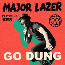 Baixar Música Go Dung - Major Lazer Ft. Kes