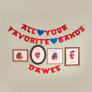 "Dawes ""All Your Favorite Bands"""