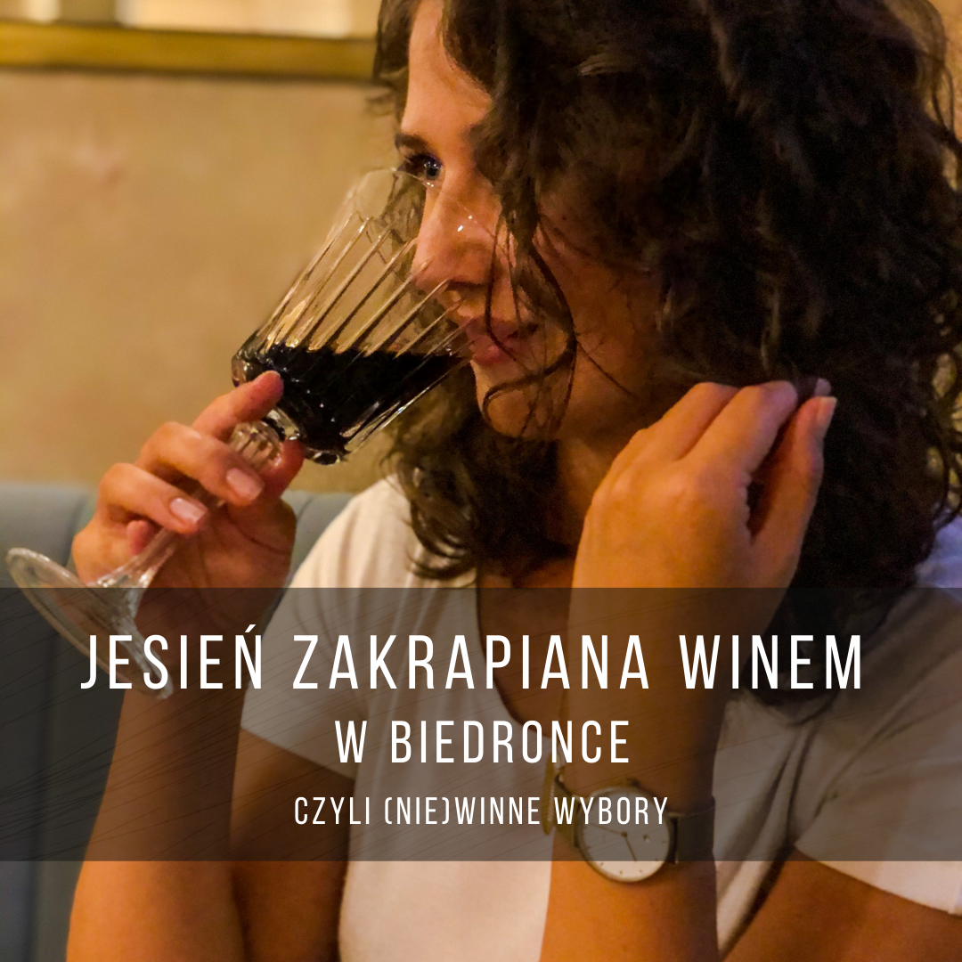 Jesień zakrapiana winem w Biedronce, czyli (nie)winne wybory