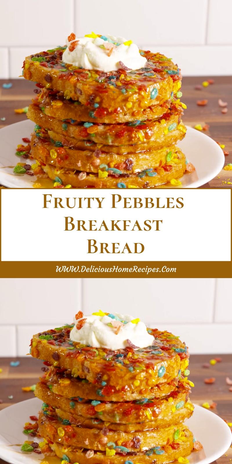 Fruity Pebbles Breakfast Bread