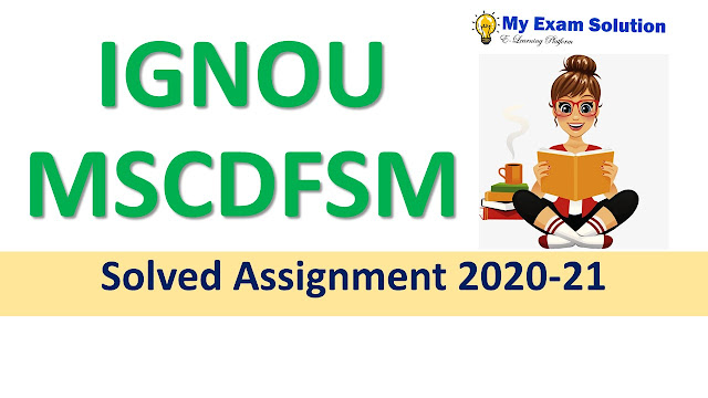 IGNOU MSCDFSM Solved Assignment 2020-21