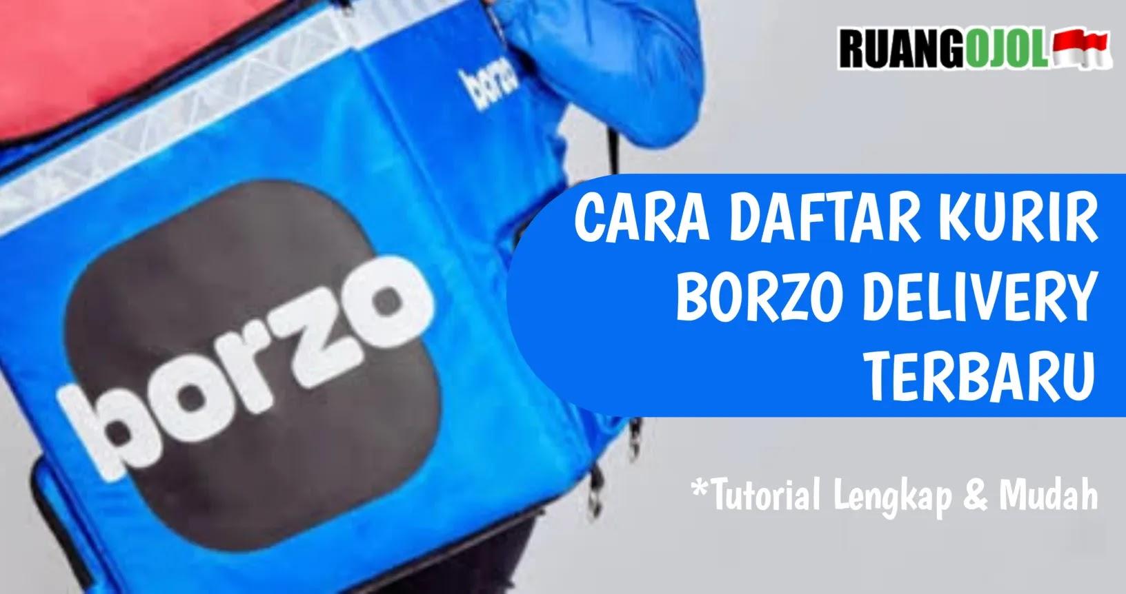 Cara daftar Kurir Borzo Delivery Terbaru   Syarat dan Ketentuan