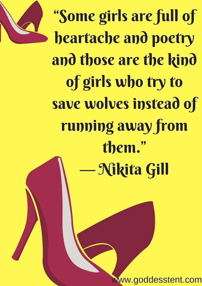 """Some girls are full of heartache and poetry and those are the kind of.... by Nikita Gill"