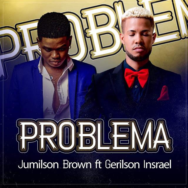 Jumilson Brown - Problema Mais De Mim (feat. Gerilson Insrael)