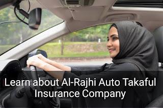 Learn about Al-Rajhi Auto Takaful Insurance Company