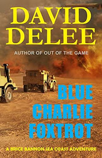 Blue Charlie Foxtrot - A pulse-pounding thriller by David DeLee