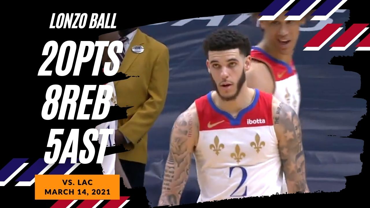 Lonzo Ball 20pts 8reb 5ast vs LAC   March 14, 2021   2020-21 NBA Season