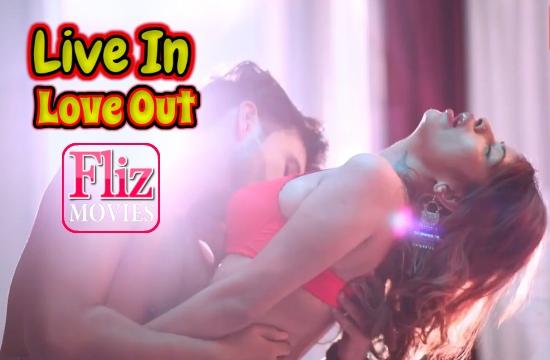 Live In Love Out (2020) – NueFliks Hindi Hot Short Films