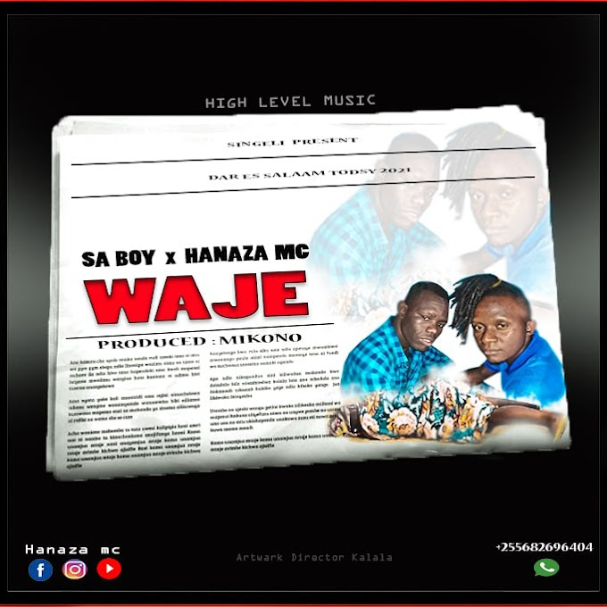 AUDIO | HANAZA MC FT SA BOY - WAJE | DOWNLOAD NOW
