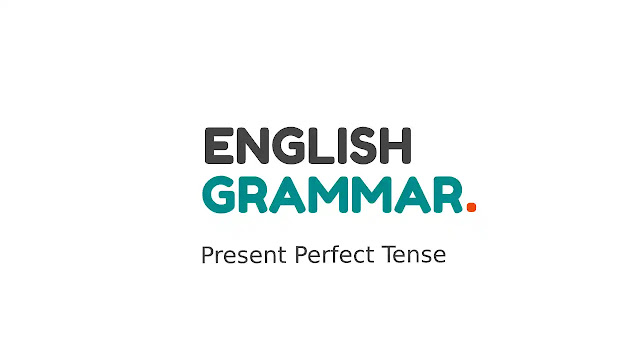 Present Perfect Tense Bahasa Inggris