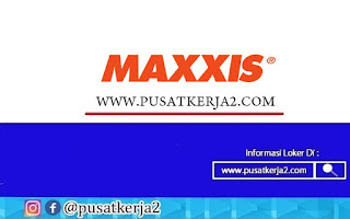 Loker SMA SMK PT Maxxis Internasional Indonesia Oktober 2020