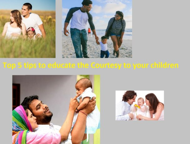 Top 5 tips to educate the Courtesy to your children in 2021 - Must read