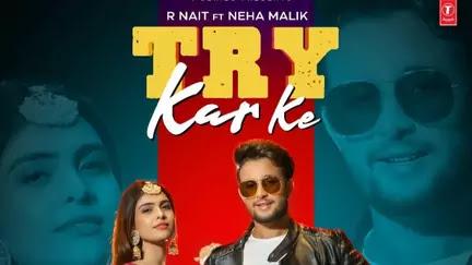 Try Kar Ke Lyrics in English - R Nait