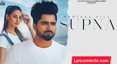 Supna सुपना Song Lyrics | Mantaaz Gill | Latest Punjabi Song 2020