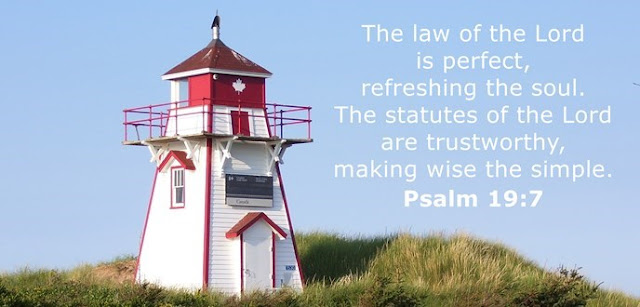 The law of the Lord is perfect, refreshing the soul. The statutes of the Lord are trustworthy, making wise the simple.