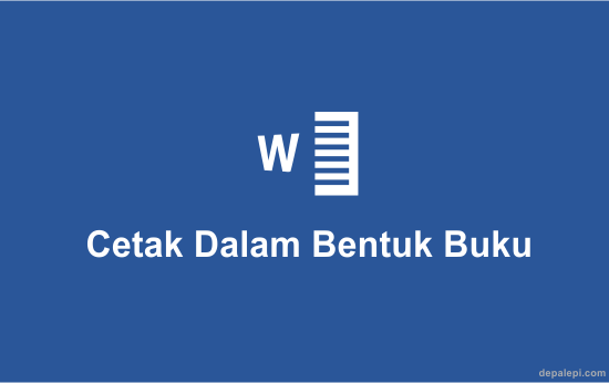 Cara Mudah Mencetak Dokumen Dalam Bentuk Buku Dengan MS WORD
