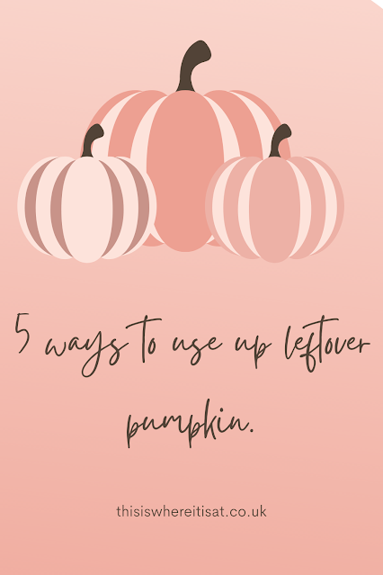 5 ways to use up leftover pumpkin.