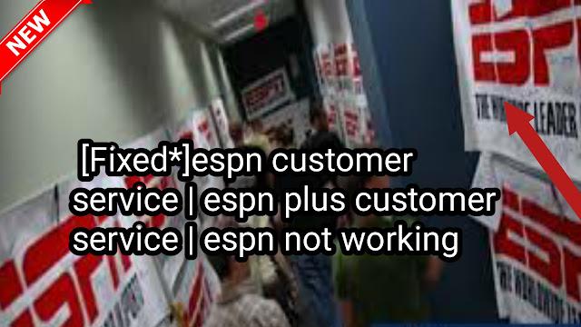 espn customer service, espn twitter,espn plus customer service,espn not working, it support