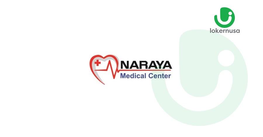 Lowongan Kerja Naraya Medical Center