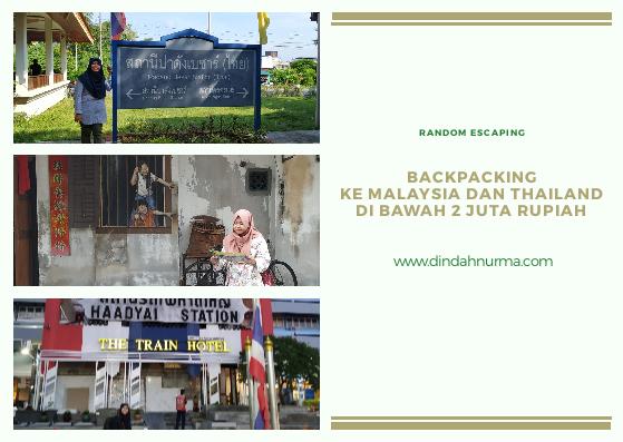Backpacking Ke Malaysia Dan Thailand Di Bawah 2 Juta Rupiah