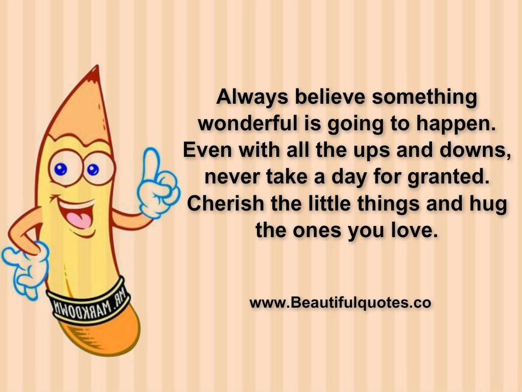 Beautiful Quotes: Always Believe Something Wonderful Is