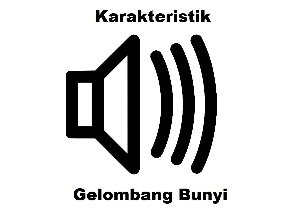 karakteristik gelombang bunyi
