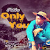 MPNAIJA MUSIC:Pablow - ONLY YOU