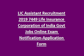 LIC Assistant Recruitment 2019 7449 Life Insurance Corporation of India Govt Jobs Online Exam Notification-Application Form