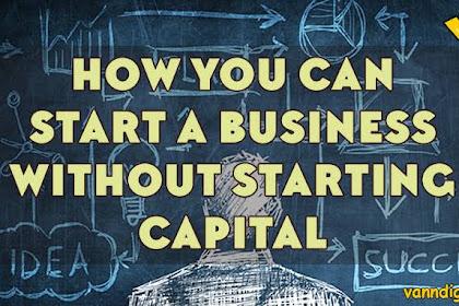 Tips Memulai Bisnis Tanpa Modal Sesungguhnya