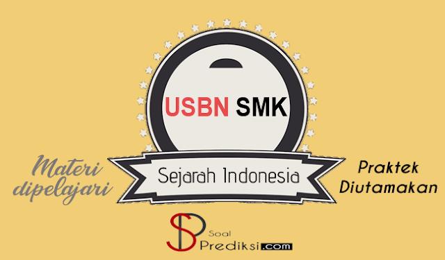 Latihan Soal dan Kunci Jawaban USBN Sejarah Indonesia SMK 2019