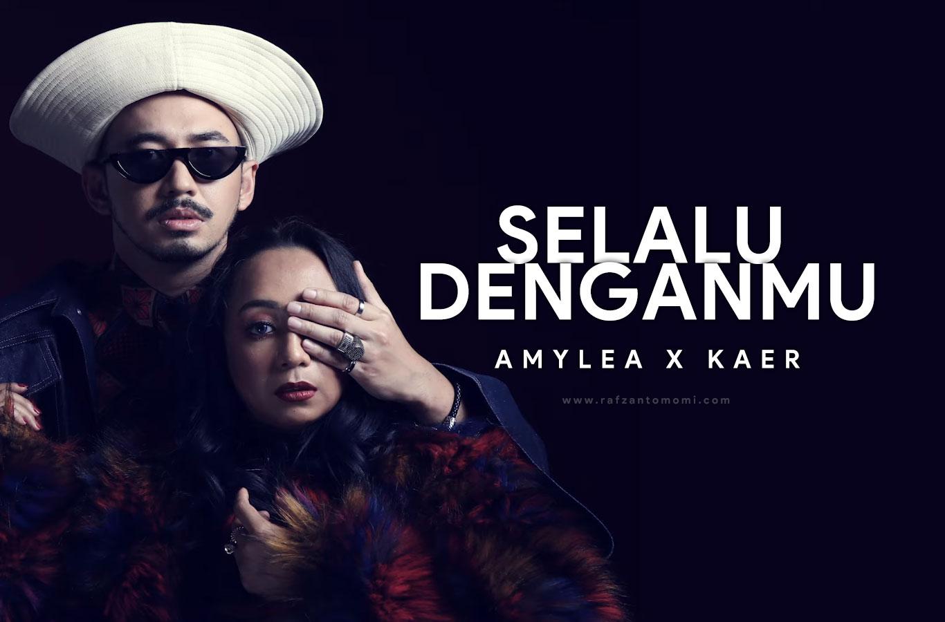 Lirik Lagu Amylea x Kaer - Selalu Denganmu (OST Drama Akasia Adellea Sofea)