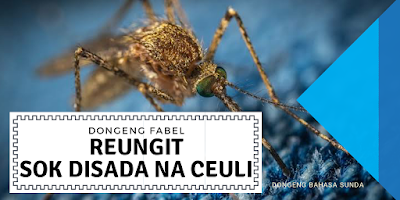 Dongeng Fabel Sasakala Bahasa Sunda Kisah Nyamuk Beserta Hikmah Dan  Pesan Moralnya