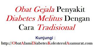 Obat gejala penyakit Diabetes melitus dengan cara tradisional