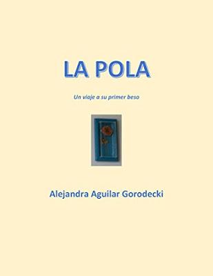 La Pola: Un Viaje A Su Primer Beso PDF