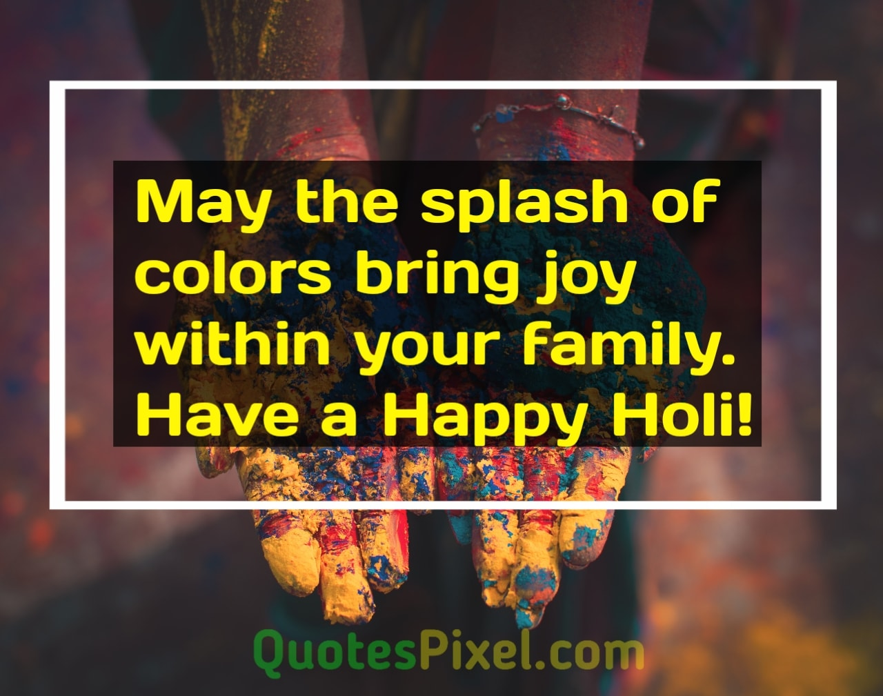 May the splash of colors bring joy within your family.  Have a Happy Holi!