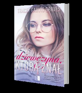 Tracey Garvis-Graves - Dziewczyna, którą znał -  Wydawnictwo NieZwykłe - Zapowiedz Patronacka