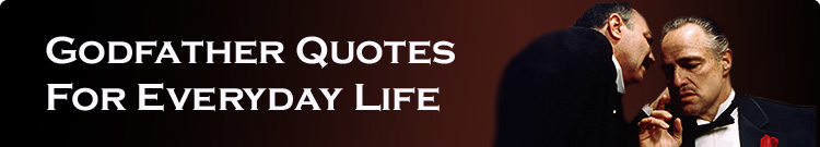 Godfather Quotes For Everyday Life