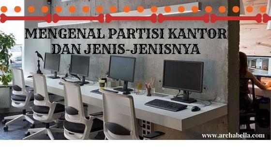 MENGENAL PARTISI KANTOR DAN JENIS-JENISNYA