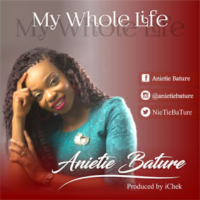 Music: Anietie Bature – My Whole Life