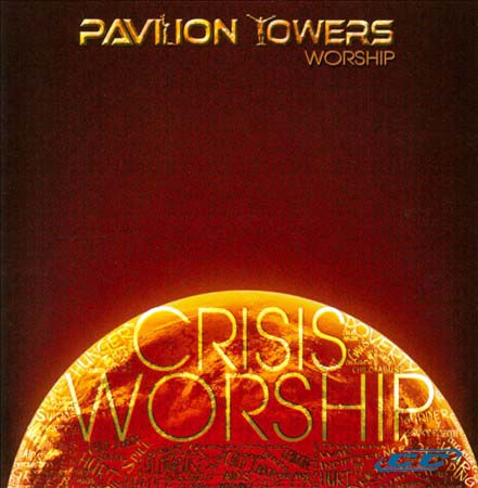 Pavilion Tower Worship - Crisis Worship 2011 English Christian Worship Album