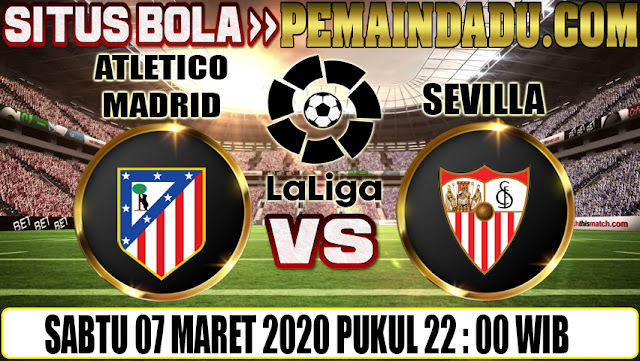 Prediksi Big Match La Liga Antara Atletico Madrid Vs Sevilla