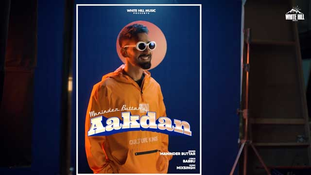 Lyrics Of New Songs Aakdan   Jugni - Maninder Buttar